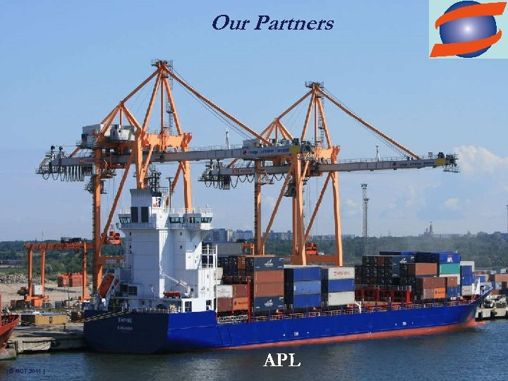 Our Partners | © MCT 2011 | APL