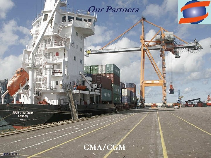 Our Partners CMA/CGM | © MCT 2011 |