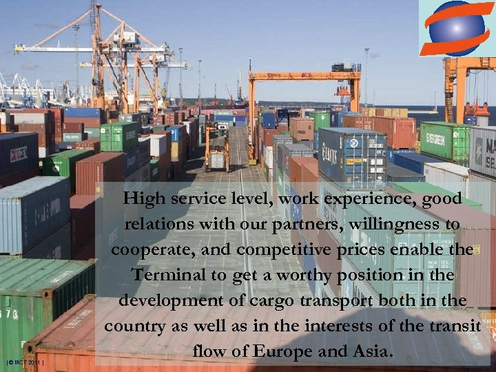 | © MCT 2011 | High service level, work experience, good relations with our