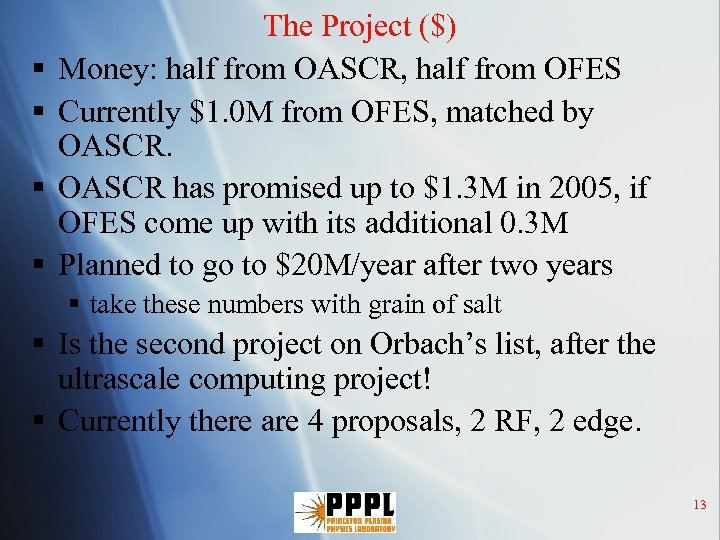 § § The Project ($) Money: half from OASCR, half from OFES Currently $1.