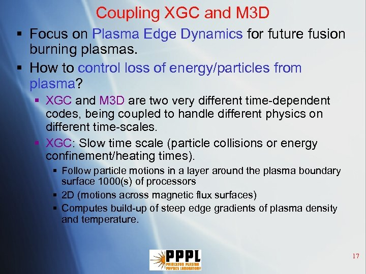 Coupling XGC and M 3 D § Focus on Plasma Edge Dynamics for future