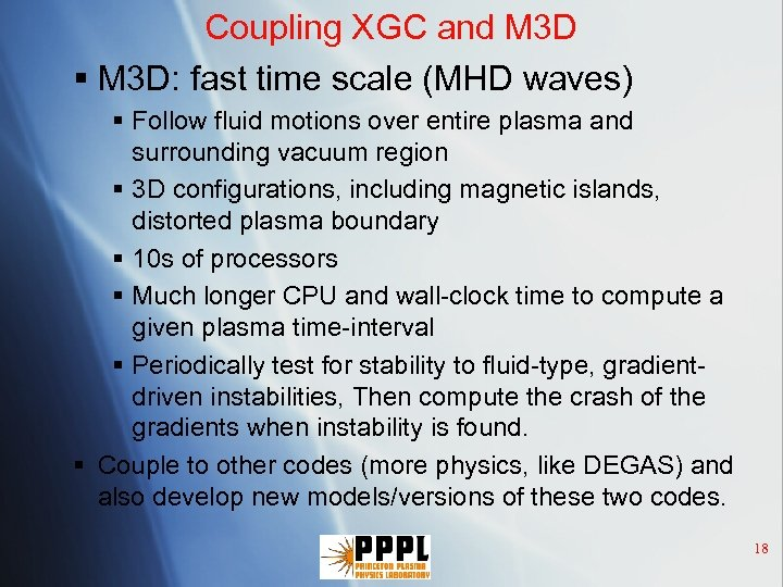 Coupling XGC and M 3 D § M 3 D: fast time scale (MHD