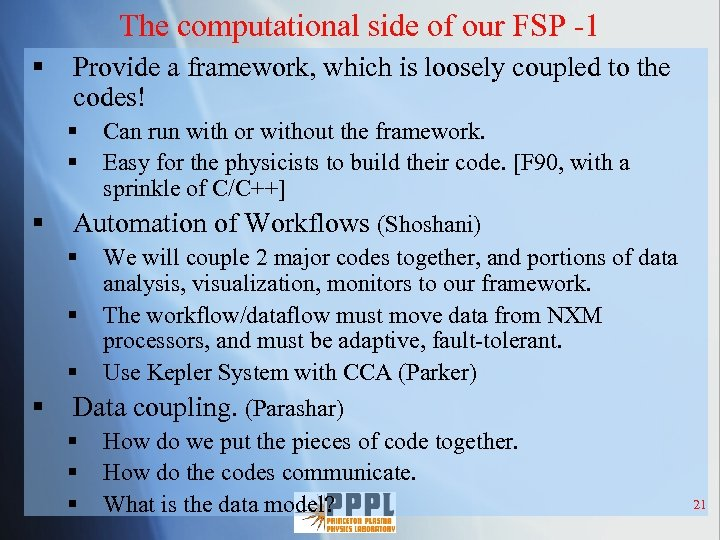The computational side of our FSP -1 § Provide a framework, which is loosely
