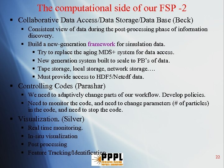 The computational side of our FSP -2 § Collaborative Data Access/Data Storage/Data Base (Beck)