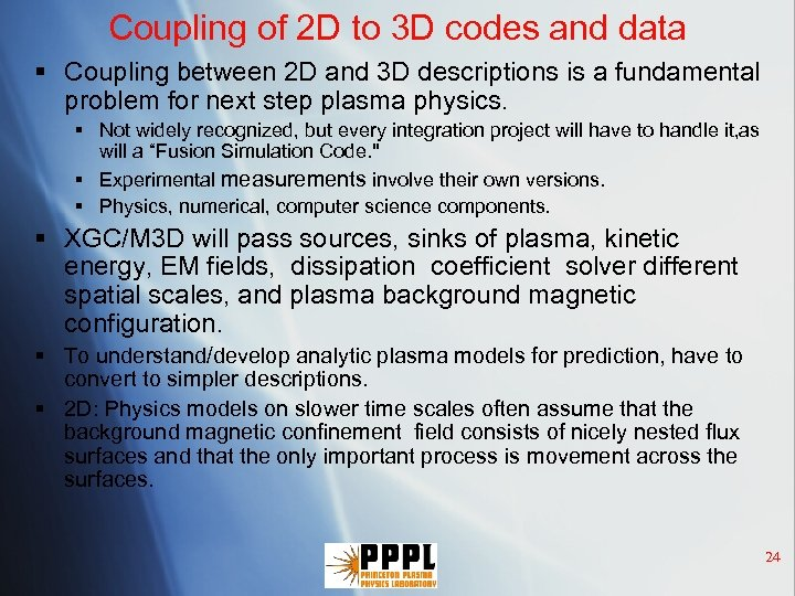 Coupling of 2 D to 3 D codes and data § Coupling between 2