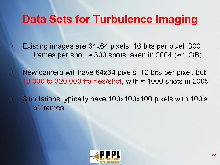 Data Sets for Turbulence Imaging • Existing images are 64 x 64 pixels, 16