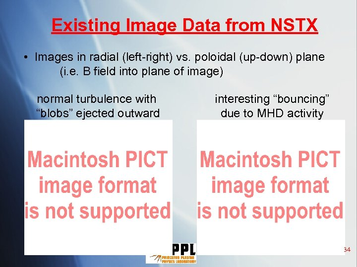 Existing Image Data from NSTX • Images in radial (left-right) vs. poloidal (up-down) plane