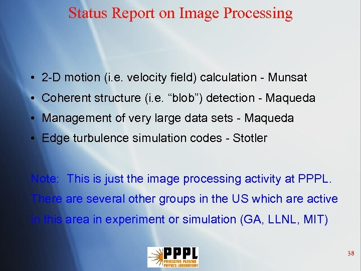 Status Report on Image Processing • 2 -D motion (i. e. velocity field) calculation