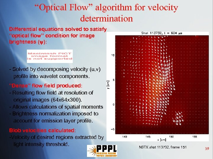 """""""Optical Flow"""" algorithm for velocity determination Differential equations solved to satisfy """"optical flow"""" condition"""