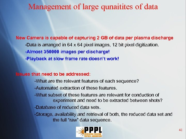 Management of large qunaitites of data New Camera is capable of capturing 2 GB