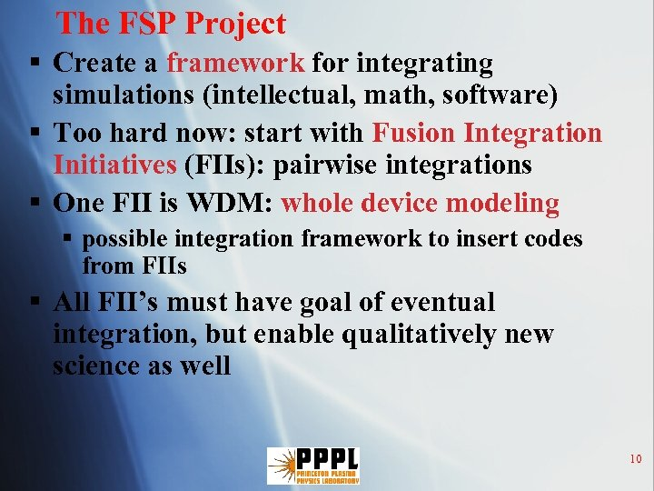 The FSP Project § Create a framework for integrating simulations (intellectual, math, software) §
