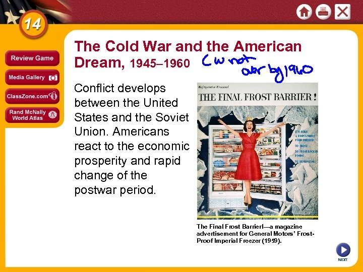 The Cold War and the American Dream, 1945– 1960 Conflict develops between the United