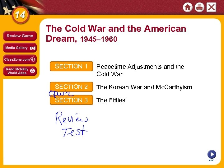 The Cold War and the American Dream, 1945– 1960 SECTION 1 Peacetime Adjustments and