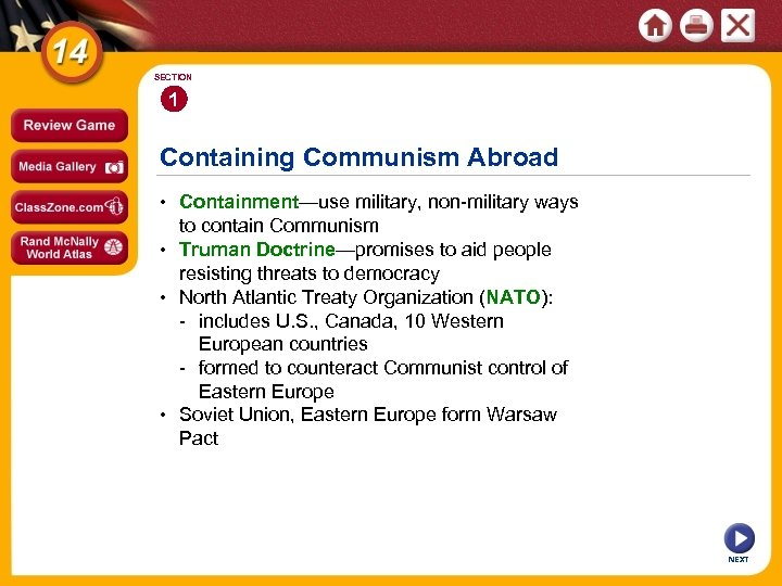 SECTION 1 Containing Communism Abroad • Containment—use military, non-military ways to contain Communism •