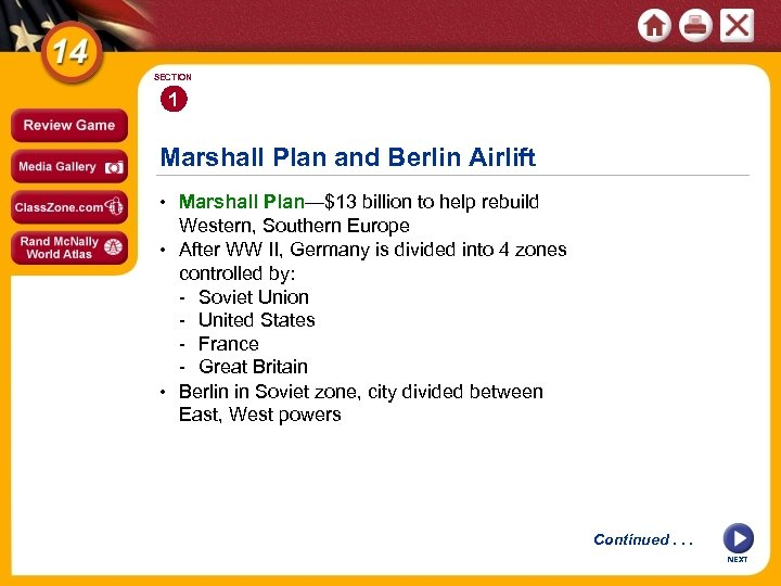 SECTION 1 Marshall Plan and Berlin Airlift • Marshall Plan—$13 billion to help rebuild