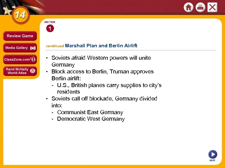 SECTION 1 continued Marshall Plan and Berlin Airlift • Soviets afraid Western powers will