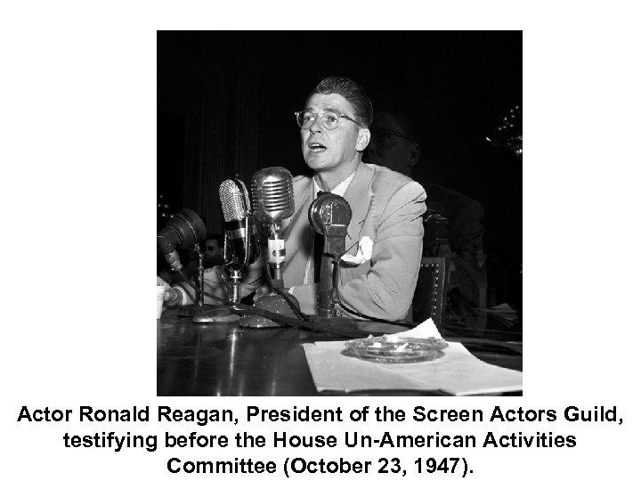 Actor Ronald Reagan, President of the Screen Actors Guild, testifying before the House Un-American