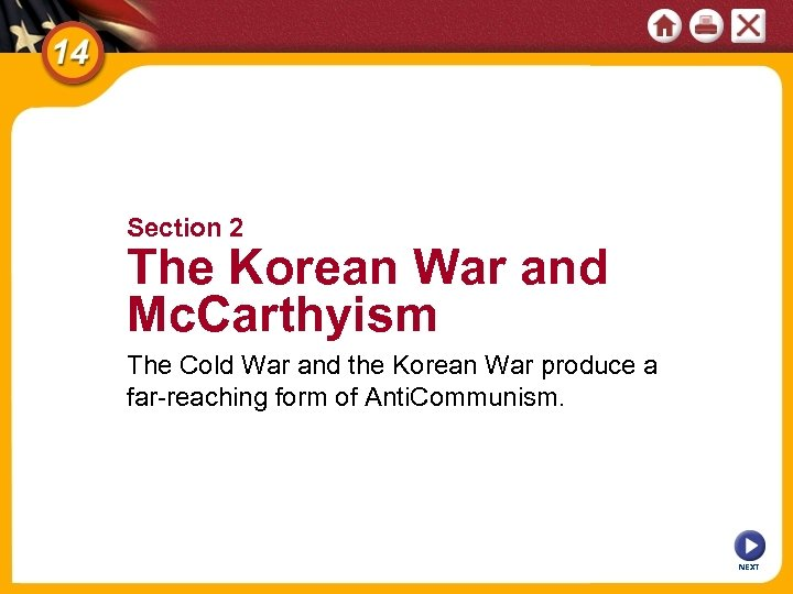 Section 2 The Korean War and Mc. Carthyism The Cold War and the Korean
