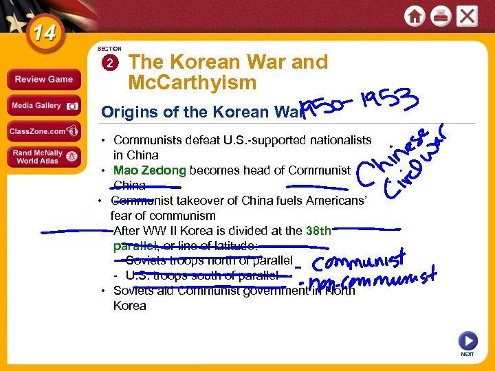 SECTION 2 The Korean War and Mc. Carthyism Origins of the Korean War •