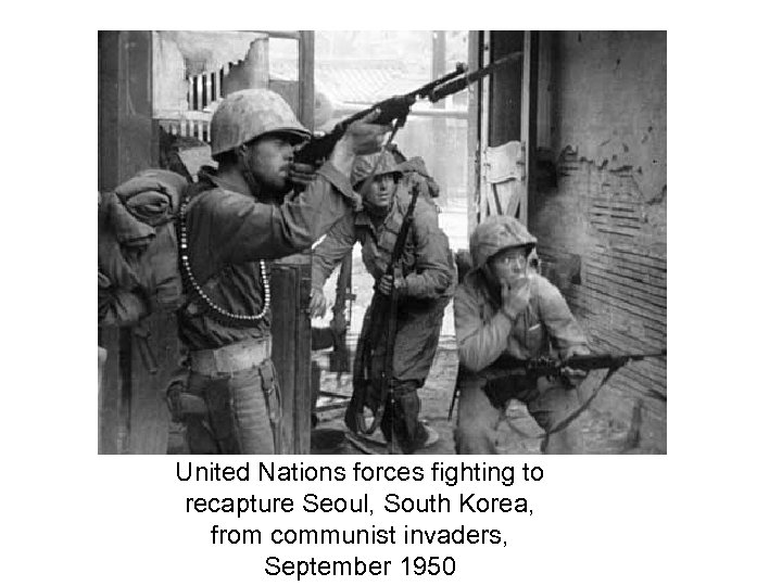 United Nations forces fighting to recapture Seoul, South Korea, from communist invaders, September 1950