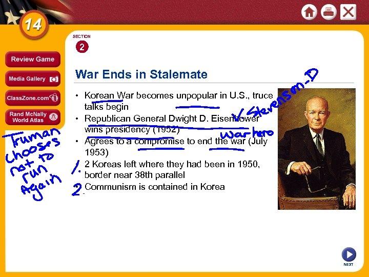 SECTION 2 War Ends in Stalemate • Korean War becomes unpopular in U. S.