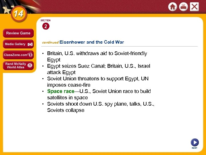 SECTION 2 continued Eisenhower and the Cold War • Britain, U. S. withdraws aid