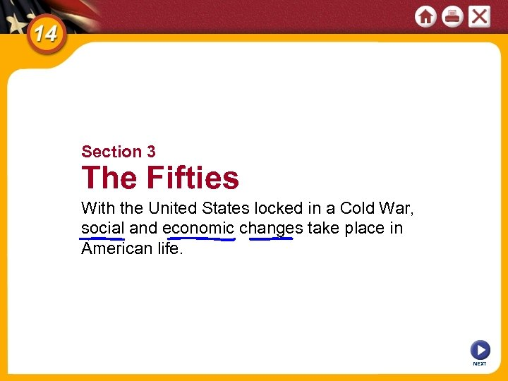 Section 3 The Fifties With the United States locked in a Cold War, social
