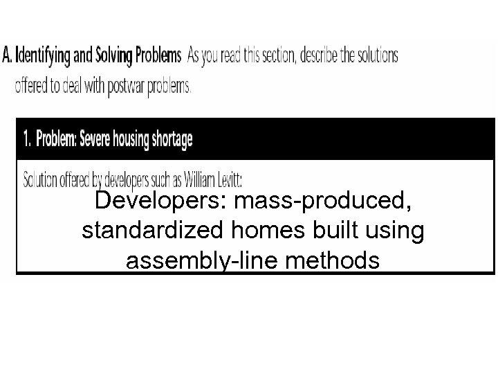 Developers: mass-produced, standardized homes built using assembly-line methods