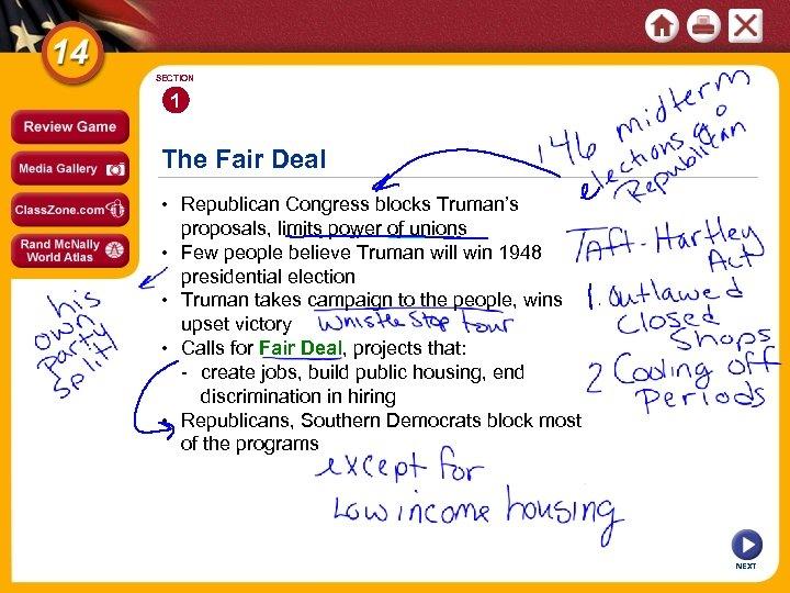 SECTION 1 The Fair Deal • Republican Congress blocks Truman's proposals, limits power of