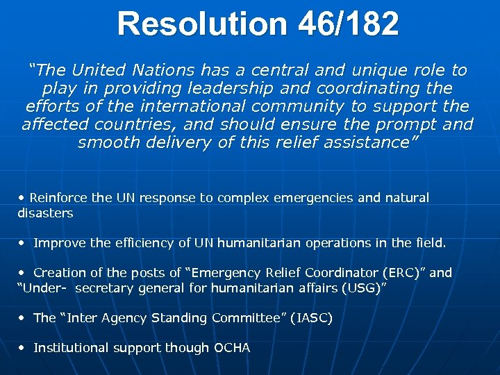 """Resolution 46/182 """"The United Nations has a central and unique role to play in"""