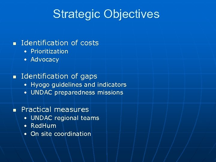 Strategic Objectives n Identification of costs • Prioritization • Advocacy n Identification of gaps