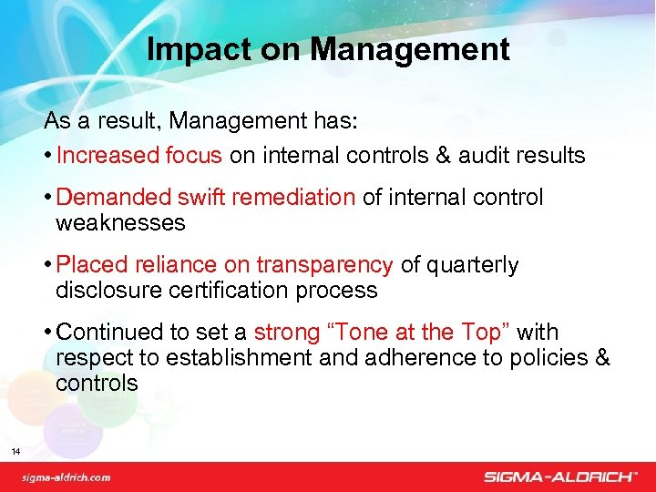 Impact on Management As a result, Management has: • Increased focus on internal controls