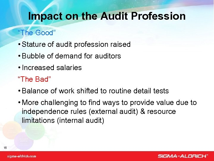 "Impact on the Audit Profession ""The Good"" • Stature of audit profession raised •"