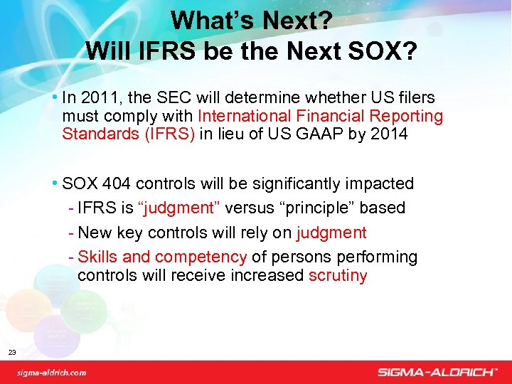 What's Next? Will IFRS be the Next SOX? • In 2011, the SEC will