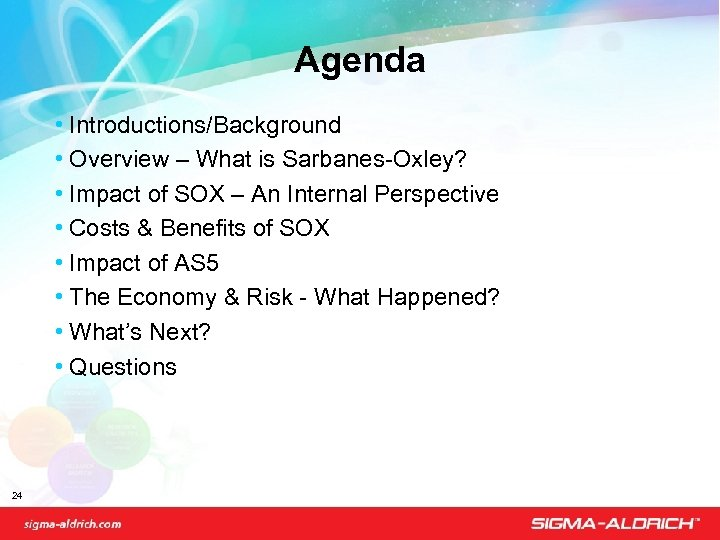 Agenda • Introductions/Background • Overview – What is Sarbanes-Oxley? • Impact of SOX –