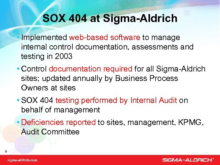 SOX 404 at Sigma-Aldrich • Implemented web-based software to manage internal control documentation, assessments