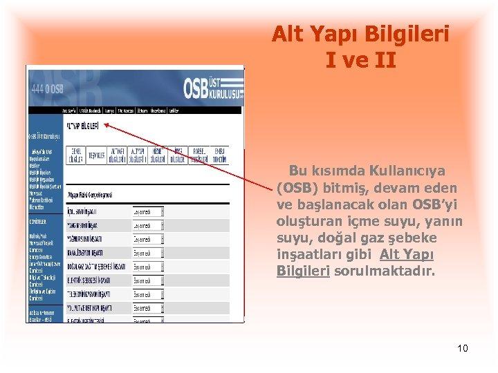 Alt Yapı Bilgileri I ve II Bu kısımda Kullanıcıya (OSB) bitmiş, devam eden ve