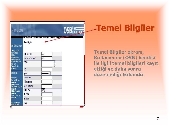 Temel Bilgiler ekranı, Kullanıcının (OSB) kendisi ile ilgili temel bilgileri kayıt ettiği ve daha