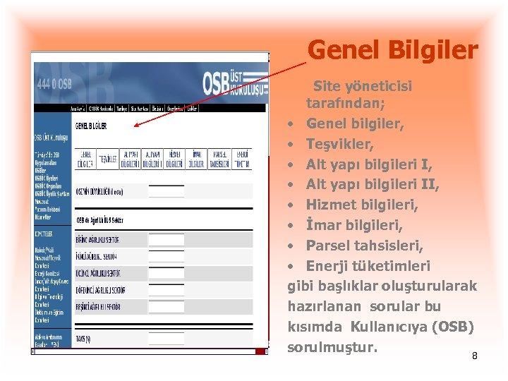 Genel Bilgiler Site yöneticisi tarafından; • Genel bilgiler, • Teşvikler, • Alt yapı bilgileri