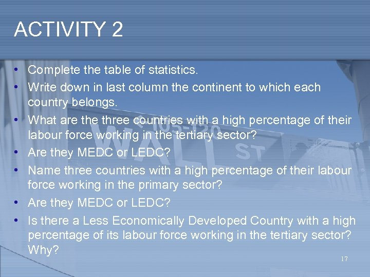 ACTIVITY 2 • Complete the table of statistics. • Write down in last column