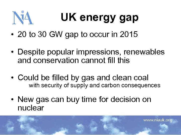 UK energy gap • 20 to 30 GW gap to occur in 2015