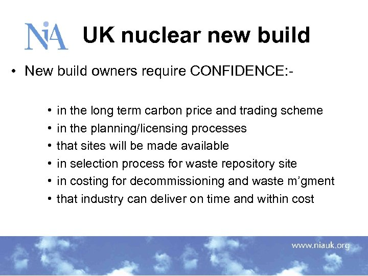 UK nuclear new build • New build owners require CONFIDENCE: • • •