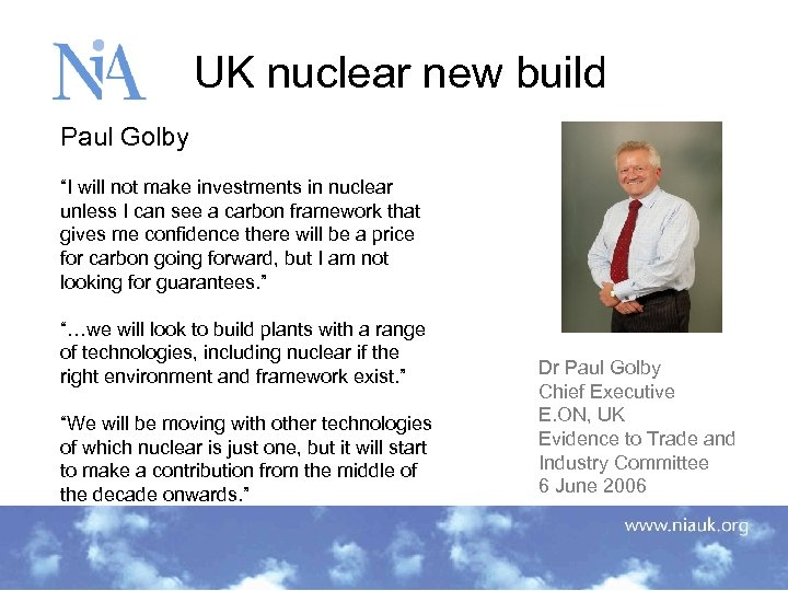 "UK nuclear new build Paul Golby ""I will not make investments in nuclear unless"