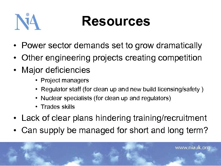 Resources • Power sector demands set to grow dramatically • Other engineering projects