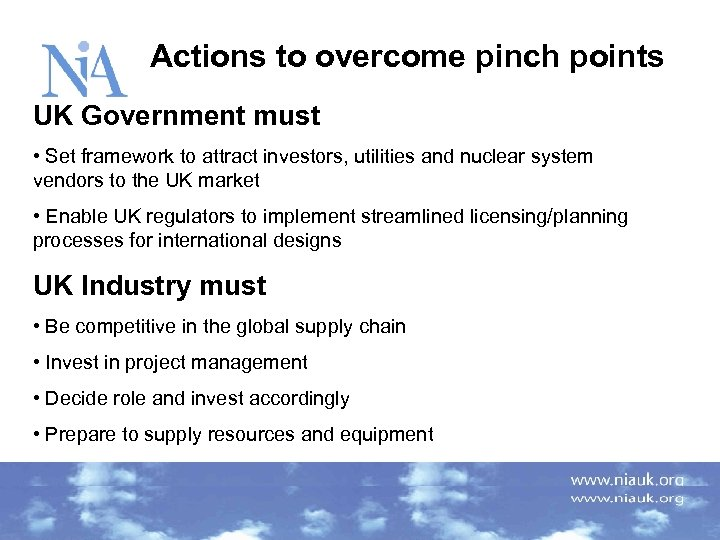 Actions to overcome pinch points UK Government must • Set framework to attract investors,
