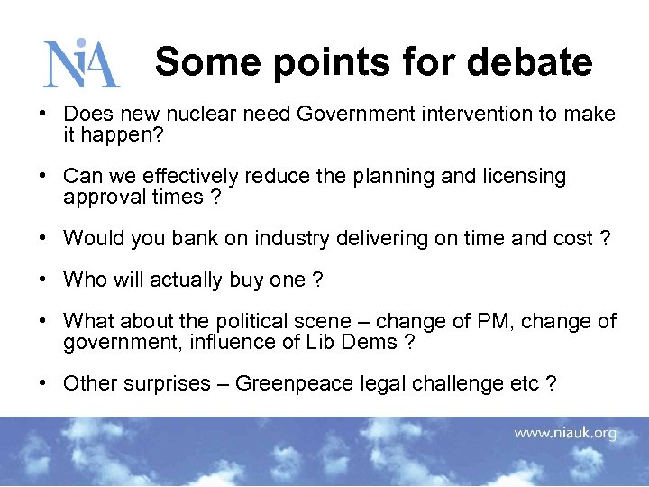Some points for debate • Does new nuclear need Government intervention to make