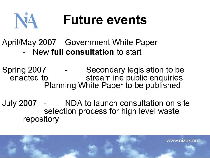 Future events April/May 2007 - Government White Paper - New full consultation to start