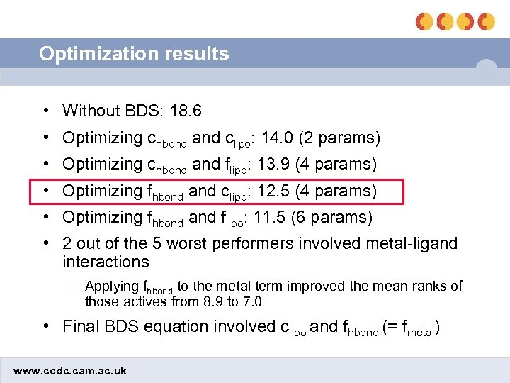 Optimization results • Without BDS: 18. 6 • Optimizing chbond and clipo: 14. 0