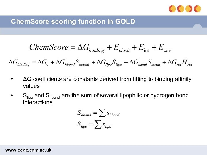 Chem. Score scoring function in GOLD • ΔG coefficients are constants derived from fitting