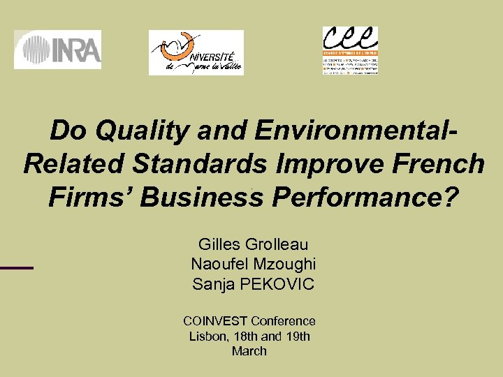 Do Quality and Environmental. Related Standards Improve French Firms' Business Performance? Gilles Grolleau Naoufel
